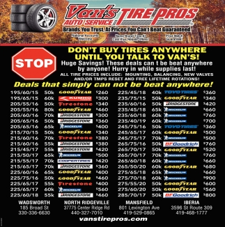 Don't buy tires anywhere until you talk to Van's!